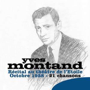 Récital au Théâtre de l'Etoile, Octobre 1958 - 21 chansons   Yves Montand