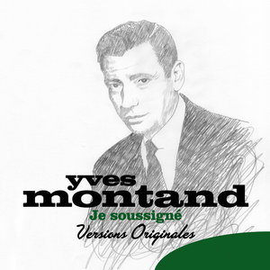 Je soussigné (Versions originales)   Yves Montand
