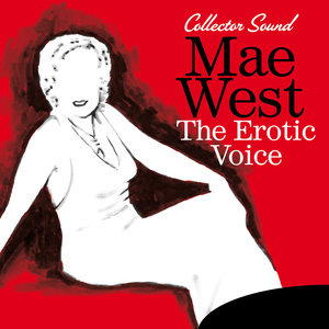 The Erotic Voice (Collector Sound) | Mae West