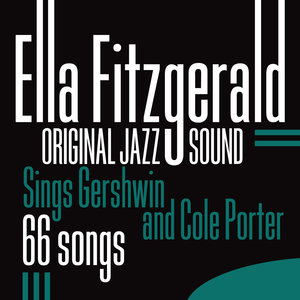 Original Jazz Sound: Sings Gershwin and Cole Porter - 66 Songs | Ella Fitzgerald