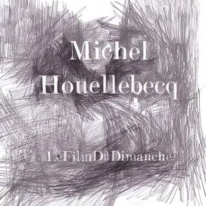 Le film du dimanche - Single | Michel Houellebecq