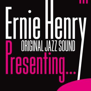 Original Jazz Sound:Presenting… | Ernie Henry