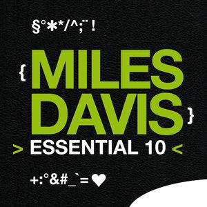 Miles Davis: Essential 10 | Miles Davis