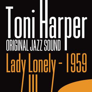 Original Jazz Sound:Lady Lonely - 1959 | Toni Harper