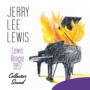 Lewis Boogie (1957) [Collector Sound] | Jerry Lee Lewis