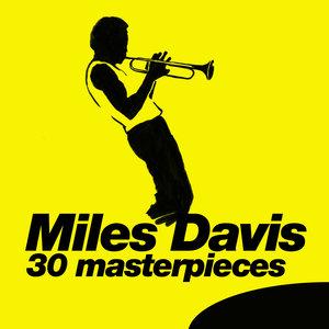 30 Masterpieces | Miles Davis
