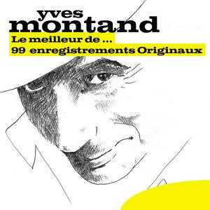 Le meilleur de… (99 enregistrements originaux)   Yves Montand