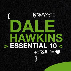 Dale Hawkins: Essential 10 | Dale Hawkins