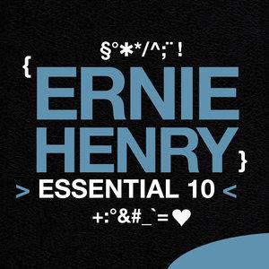 Ernie Henry: Essential 10 | Ernie Henry