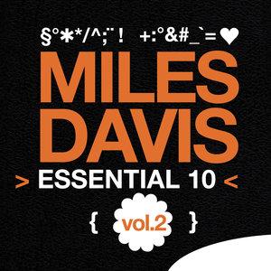 Miles Davis: Essential 10, Vol. 2 | Miles Davis