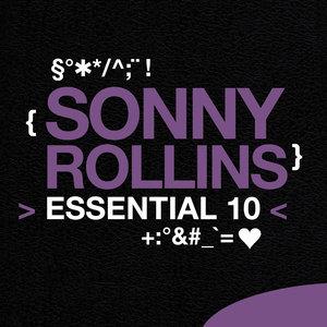 Sonny Rollins: Essential 10   Sonny Rollins