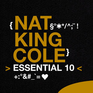 Nat King Cole: Essential 10 | Nat King Cole