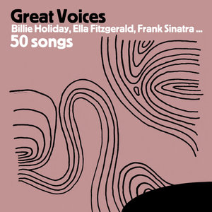Great Voices : Billie Holiday, Ella Fitzgerald, Frank Sinatra … 50 songs | Billie Holiday