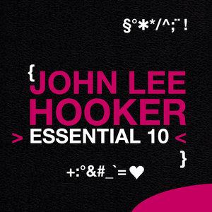 John Lee Hooker: Essential 10 | John Lee Hooker
