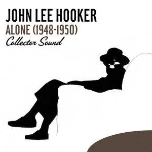 Alone (1948-1950) [Collector Sound] | John Lee Hooker