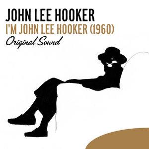 I'm John Lee Hooker (1960) [Original Sound] | John Lee Hooker