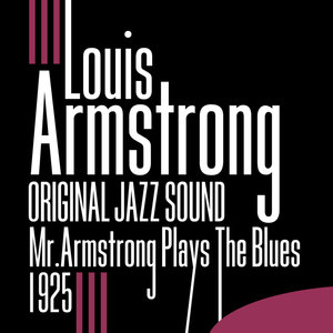 Original Jazz Sound:Mr. Armstrong Plays The Blues - 1925 | Louis Armstrong