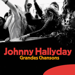 Grandes Chansons | Johnny Hallyday