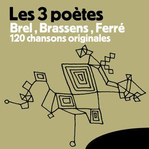 Les 3 Poètes Brel, Brassens, Ferré - 120 Chansons Originales | Jacques Brel