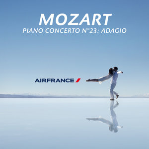 Mozart: Piano Concerto No. 23 in A, K. 488: II. Adagio (Air France TV Ad) - Single | François-Xavier Roth