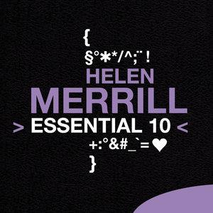 Helen Merrill: Essential 10 | Helen Merrill
