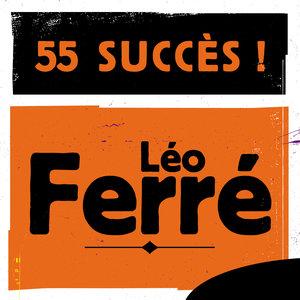 55 Succès | Léo Ferré
