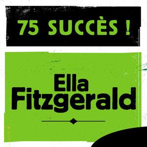 75 Succès | Ella Fitzgerald