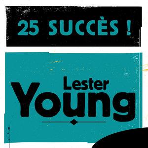 25 Succès | Lester Young
