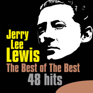 The Best of the Best - 48 hits | Jerry Lee Lewis