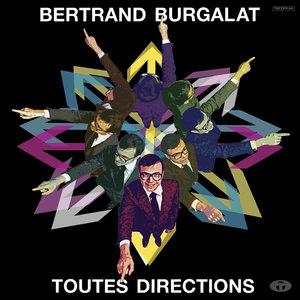 Toutes Directions (Bonus Track Version) | Bertrand Burgalat