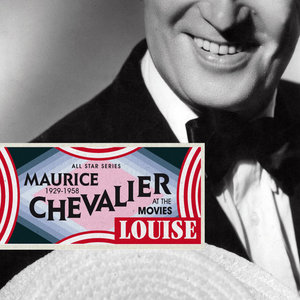 Saga All Stars: Louise / Maurice Chevalier at the Movies 1929-1958 | Maurice Chevalier