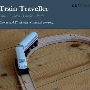 Train Traveller: Paris-London, London-Paris (2 Hours and 17 Minutes of Musical Pleasure)   Débora Russ