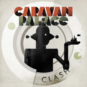 Clash - EP | Caravan Palace