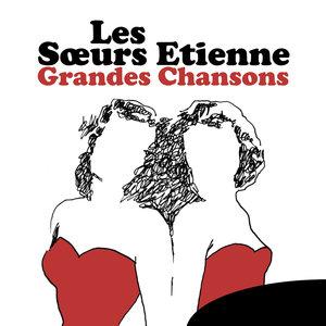 Les Sœurs Etienne: Grandes chansons | Les Sœurs Etienne