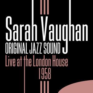 Original Jazz Sound: Live at the London House - 1958 | Sarah Vaughan