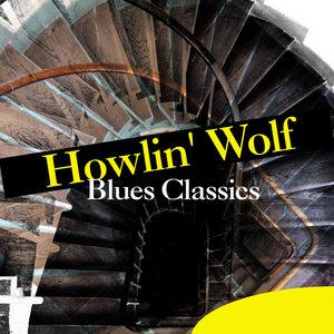 Blues Classics | Howlin' Wolf