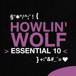 Howlin' Wolf: Essential 10 | Howlin' Wolf