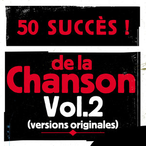 50 succès de la chanson, Vol. 2 (Versions originales) | Jacques Brel