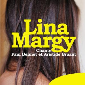 Chante Paul Delmet et Aristide Bruant | Lina Margy