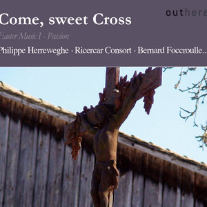 Bach: Come, Sweet Cross (Easter Music I - Passion) | Philippe Herreweghe