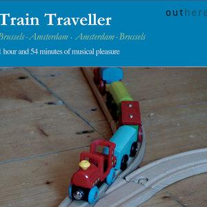 Train Traveller: Brussels-Amsterdam, Amsterdam-Brussels (1 Hour and 54 Minutes of Musical Pleasure) | Jos van Immerseel