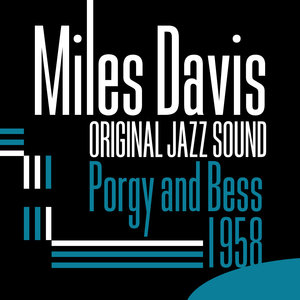 Original Jazz Sound: Porgy and Bess - 1958 | Miles Davis