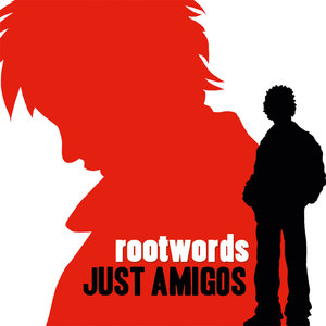Just Amigos - Single | Rootwords