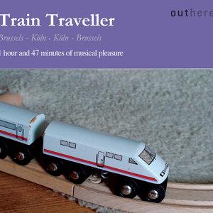 Train Traveller: Brussels-Köln, Köln-Brussels (1 Hour and 47 Minutes of Musical Pleasure)   Anima Eterna