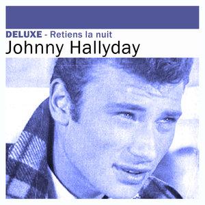 Deluxe: Retiens la nuit | Johnny Hallyday