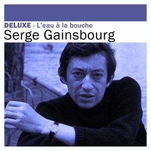 Deluxe: L'eau à la bouche | Serge Gainsbourg