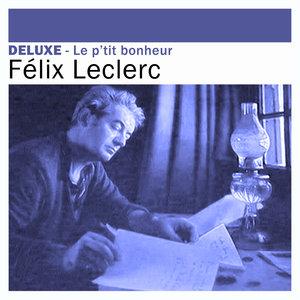 Deluxe: Le p'tit bonheur | Félix Leclerc