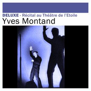 Deluxe: Récital au Théâtre de l'Etoile (Live)   Yves Montand
