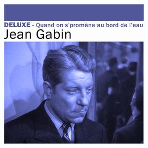 Deluxe: Quand on s'promène au bord de l'eau | Jean Gabin