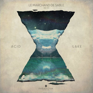 Acid Lake - EP | Le marchand de sable